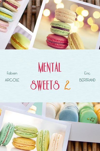 mental sweets 2 mentalism book mindreading Fabien Arcole Eric Bertrand